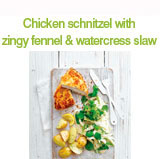 Chicken schnitzel with zingy fennel and watercress slaw