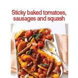 Sticky baked tomatoes sausages and squash